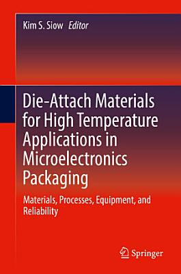 Die-Attach Materials for High Temperature Applications in Microelectronics Packaging