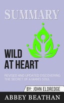 Summary of Wild at Heart Revised and Updated