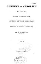Chinese and English Dictionary: Containing All the Words in the Chinese Imperial Dictionary, Arranged According to the Radicals