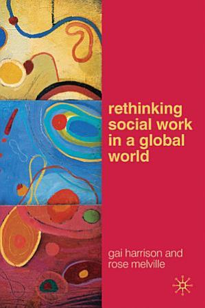 Rethinking Social Work in a Global World PDF