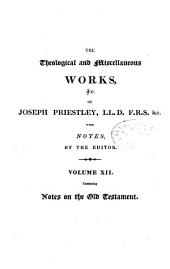 The theological and miscellaneous works of Joseph Priestley: Volume 12