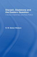 Disraeli  Gladstone  and the Eastern Question PDF