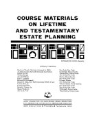 Course Materials on Lifetime and Testamentary Estate Planning