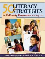 50 Literacy Strategies for Culturally Responsive Teaching  K 8 PDF