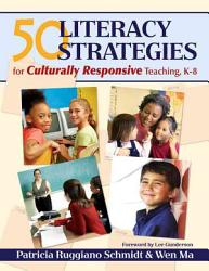 50 Literacy Strategies For Culturally Responsive Teaching K 8 Book PDF