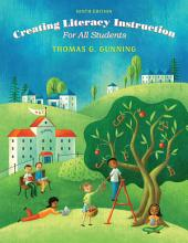 Creating Literacy Instruction for All Students: Edition 9