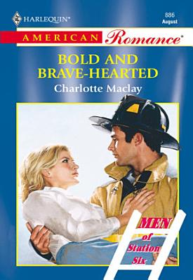 Bold And Brave hearted  Mills   Boon American Romance  PDF