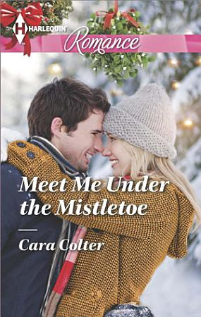 Meet Me Under the Mistletoe PDF