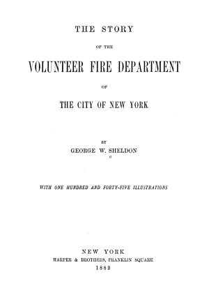 The Story of the Volunteer Fire Department of the City of New York PDF