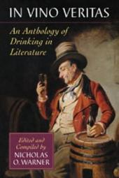 In Vino Veritas: An Anthology of Drinking in Literature