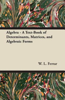 Algebra   A Text Book of Determinants  Matrices  and Algebraic Forms PDF