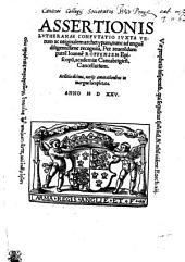 ASSERTIONIS LVTHERANAE CONFVTATIO, IVXTA VErum, ac originalem archetypum, nunc ad ungue[m] diligentissime recognita