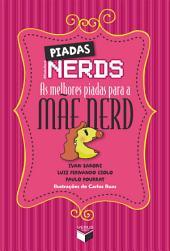 Piadas nerds - as melhores piadas para a mãe nerd