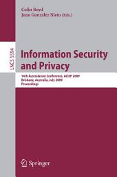 Information Security and Privacy: 14th Australasian Conference, ACISP 2009 Brisbane, Australia, July 1-3, 2009 Proceedings