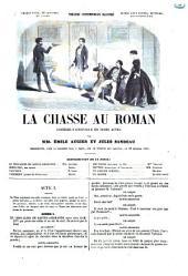 La chasse au roman comédie-vaudeville en trois actes par Émile Augier et Jules Sandeau