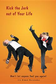 Kick The Jerk Out Of Your Life