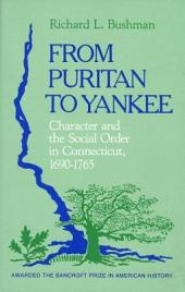From Puritan to Yankee: Character and the Social Order in Connecticut, 1690-1765