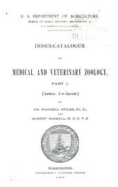 Index-catalogue of Medical and Veterinary Zoology: Authors, Volume 1