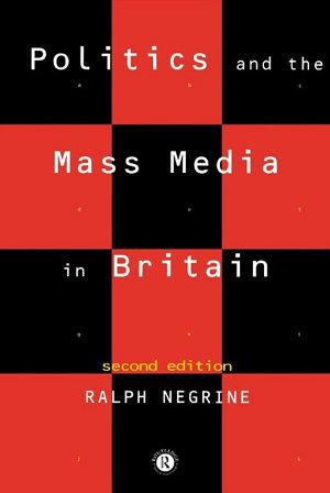 Politics and the Mass Media in Britain