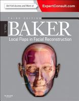 Local Flaps in Facial Reconstruction E Book PDF