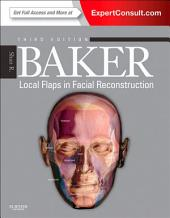 Local Flaps in Facial Reconstruction E-Book: Expert Consult, Edition 3