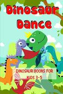 Dinosaur Dance - Dinosaur Books For Kids 3-5