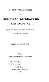 A Critical History of Christian Literature and Doctrine: The apostolical fathers