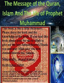 The Message of the Quran  Islam and the Life of Prophet Muhammad PDF
