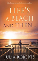 Life s a Beach and Then