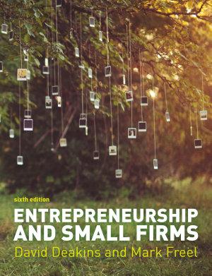 Entrepreneurship and Small Firms 6e