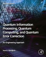 Quantum Information Processing, Quantum Computing, and Quantum Error Correction