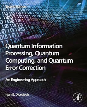 Quantum Information Processing  Quantum Computing  and Quantum Error Correction PDF