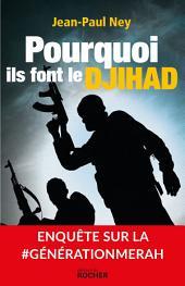Pourquoi ils font le Djihad: Enquête sur la #GénérationMerah