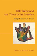 DBT INFORMED ART THERAPY IN PRACTICE PDF
