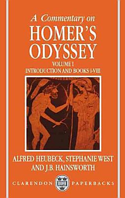 A Commentary on Homer s Odyssey  Introduction and Books I VIII PDF