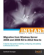 Instant Migration from Windows Server 2008 and 2008 R2 to 2012 How-To