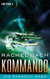 Kommando: Die Paradox-Saga 3 - Roman