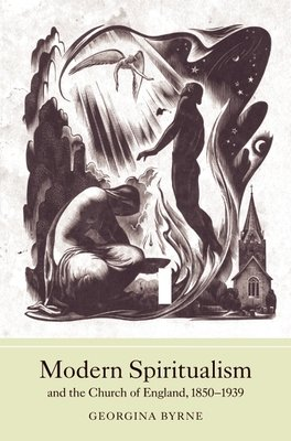 Modern Spiritualism and the Church of England  1850 1939 PDF