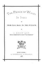 The Prince of Wales in India: Or, From Pall Mall to the Punjaub
