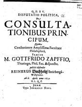 Disp. polit. de consultationibus principum