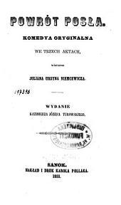 Powrót posła: Komedya oryginalna we trzech aktach, wierszem