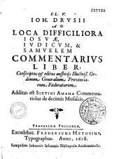 Cl. V. J. D. ad loca difficiliora Josuae, Judicum, et Samuelem Commentarius Liber ...