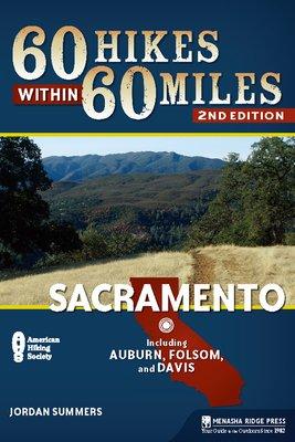 60 Hikes Within 60 Miles Sacramento
