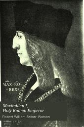 Maximilian I, Holy Roman Emperor: Stanhope Historical Essay 1901