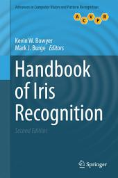 Handbook of Iris Recognition: Edition 2