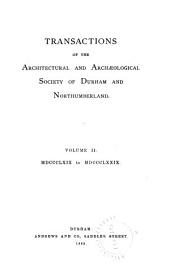 Transactions of the Architectural and Archaeological Society of Durham and Northumberland: Volume 2