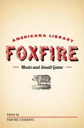 Meats and Small Game: The Foxfire Americana Library (4)