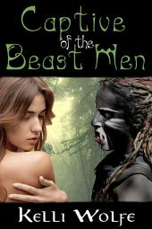 Captive of the Beast Men (monster breeding menage erotica)