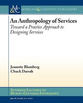 An Anthropology of Services: Toward a Practice Approach to Designing Services