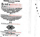 Gründtliche Relation, von dem Postcolloquio, So den neundten Decemb. Anno 1601. zu Regenspurg zwischen M. Conrado Andreae, unnd Philippen Heilbronner, die außgangne Tractätlein deß unschuldigen Luthers betreffend, angestelt, und in beyseyn IV. Fürstlicher Personen gehalten worden